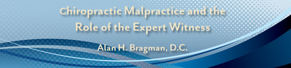 Chiropractic Malpractice and the Role of the Expert Witness